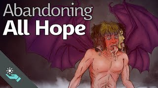 Abandoning All Hope | Heaven and Hell
