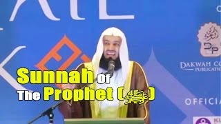Sunnah Of The Prophet () – Mufti Menk