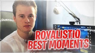 Royalistiq Best Moments!