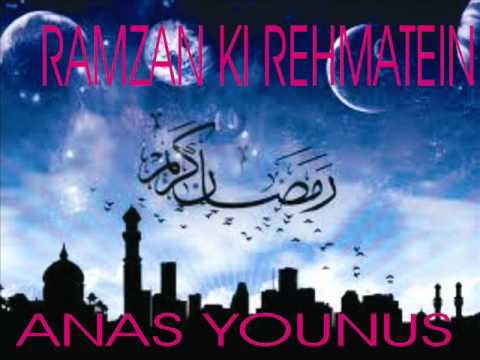 Ramzan Ki Rehmatein By Anas Younus (new Album Ghilaf-e-kaaba) video
