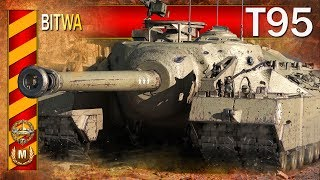 T95 - nie do zatrzymania :) - BITWA - World of Tanks
