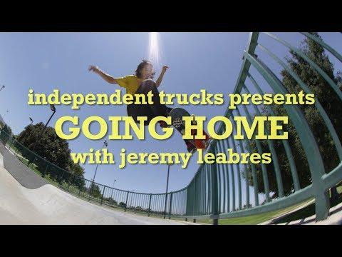 Going Home with Jeremy Leabres | Independent Trucks