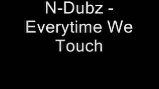 Watch N-dubz Everytime We Touch video
