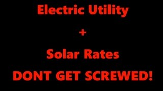 How Solar Rates Work and DON'T GET CHEATED BY THE UTILITY!