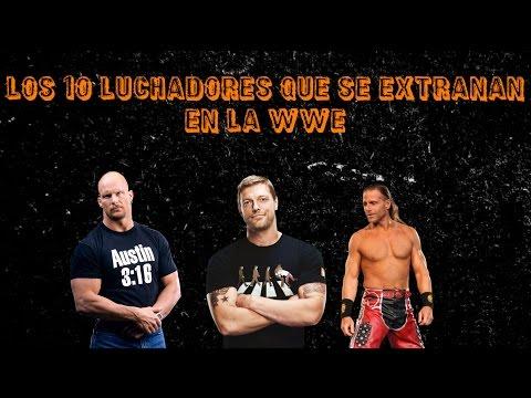 Los 10 Luchadores Que Se Extrañan En La WWE