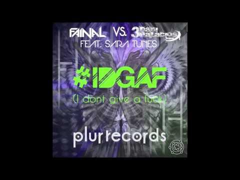 Fainal & Dani 3palacios Feat. Sara Tunes - I Don't Give A Fuck - #idgaf video
