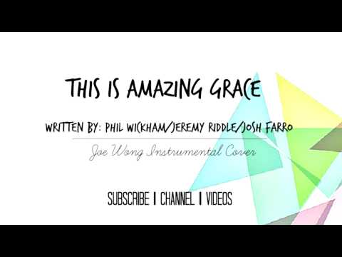 This Is Amazing Grace [piano Instrumental Cover] (phil Wickham jeremy Riddle) - Joe Wong Cover video