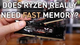 Does Ryzen Really Need Fast Memory? Guide for Gamers