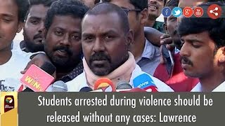Students arrested during violence should be released without any cases: Lawrence