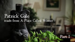 Patrick Gale reads from A PLACE CALLED WINTER (Part 1)
