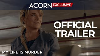 Acorn TV Exclusive | My Life is Murder | Official Trailer