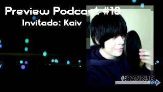 Preview Podcast #18 - Kaiv