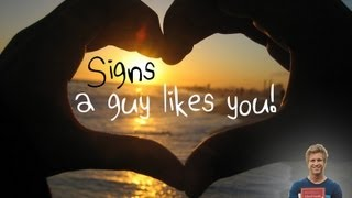 25 Real Signs a Guy Likes You