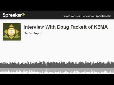 Interview With Doug Tackett of KEMA (made with Spreaker)