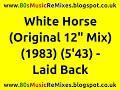 "White Horse (Original 12"" Mix) - Laid Back 