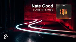 Nate Good - Down In Flames (Prod. Zero)