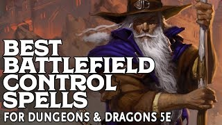 The Five Best Battlefield Control Spells in Dungeons and Dragons 5e