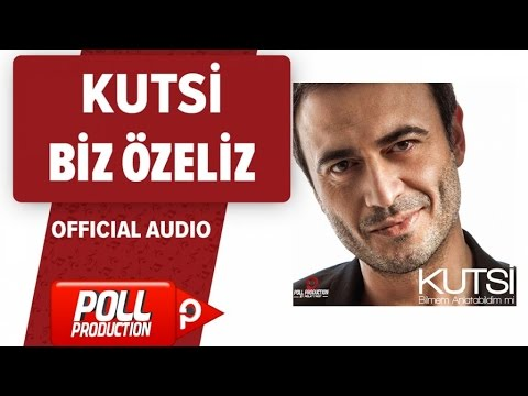 Kutsi - Biz Özeliz - ( Official Audio )