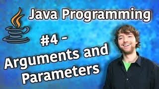 Java Programming Tutorial 4 - Arguments and Parameters
