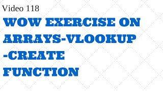 Learn Excel -Video 118- VBA- Wow Exercise, Vlookup Challenging limits using Arrays and loop