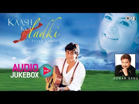 Superhit Love Songs Non Stop   Kash Koi Ladki Mujhe Pyaar Karti Audio Jukebox