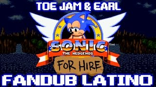 Sonic For Hire Cap 03 -Toe Jam & Earl- Fandub Latino by Longcat