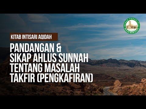 Pandangan & Sikap Ahlus Sunnah Tentang Masalah Takfir (Pengkafiran) - Ustadz Khairullah Anwar Luthfi