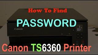 Canon TS6360 printer Password review ?