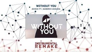 Avicii - Without You Ft. Sandro Cavazza (Aldy Waani Instrumental Remake)