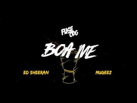 Fuse ODG - Boa Me ft. Ed Sheeran & Mugeez (Lyric Video) OUT NOW