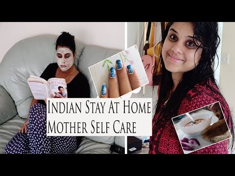 Indian mother self care | Stay at home  mom Pamper routine *How To Do Self Care* All MOM can Relate