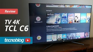TV 4K TCL C6 - Review Tecnoblog