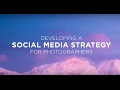 Developing a Social Media Strategy for Photographers with Colby Brown