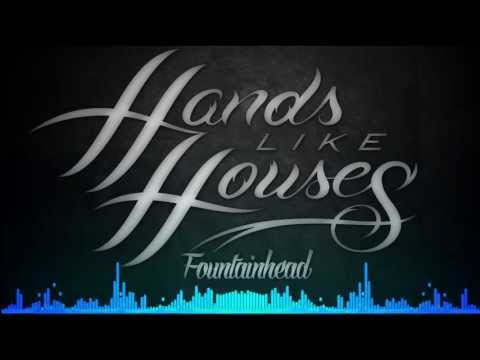 Hands Like Houses - Fountainhead
