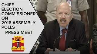 Chief Election Commissioner Nasim Zaidi addresses Media on 2016 Assembly Polls – Thanthi Tv