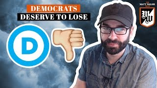 Why The Democrats Deserve To Lose | The Matt Walsh Show Ep. 137
