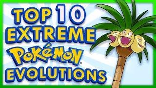 Top 10 EXTREME Pokemon Evolutions!