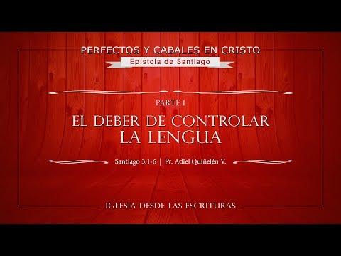 12 -  El Deber De Controlar La Lengua - PARTE I (Santiago 3:1-6)