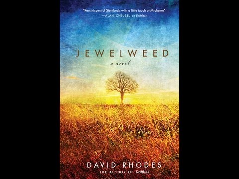 Booksellers on David Rhodes, Driftless, and Jewelweed