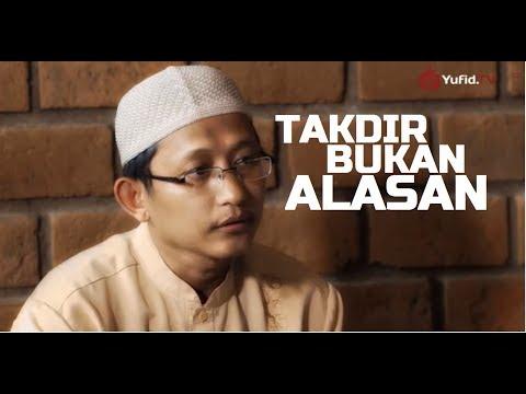 Tausiyah Singkat: Takdir Allah Bukan Alasan - Kata Nasehat Ustadz Badru Salam, Lc. (Apa Itu Taqdir)