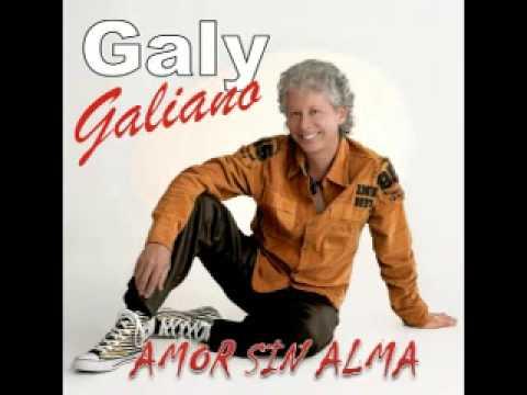 GALY GALIANO - AMOR SIN ALMA