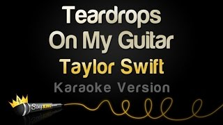 Taylor Swift - Teardrops On My Guitar (Pop Version - Karaoke)