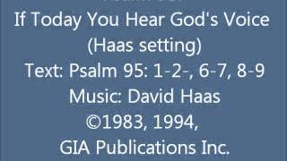 Psalm 95: If Today You Hear God's Voice (Haas setting)