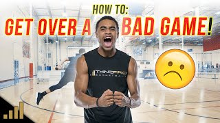 How to: Get Over a Bad Game! :(  [Basketball Confidence Secrets]