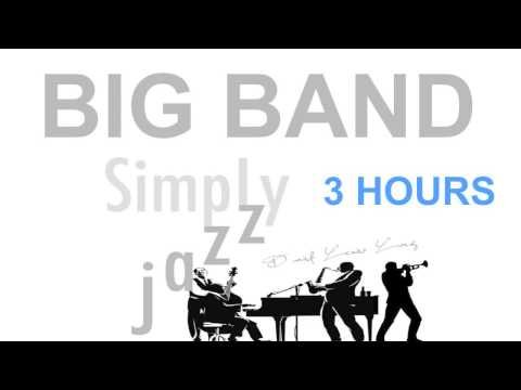 Jazz and Big Band: 3 Hours of Big Band Jazz Songs and Jazz Music Video Collection