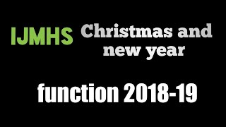 IJMHS CHRISTMAS AND NEW YEAR FUNCTION 2018-19