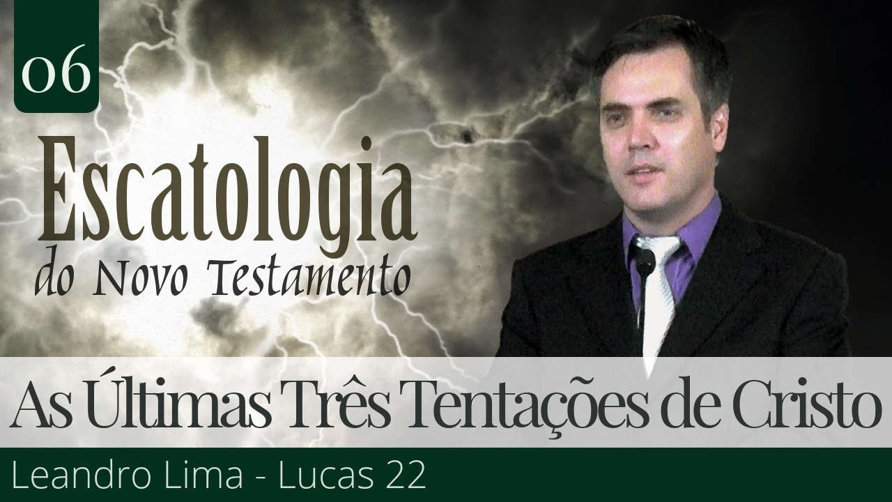 06. As Últimas Três Tentações de Cristo - Leandro Lima