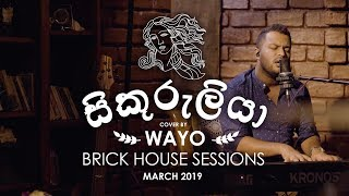 Sikuruliya (Cover) - WAYO Brick House Sessions (March 2019)