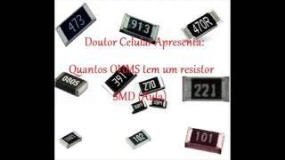 Dr.Celular - Quantos OHMS tem um resistor SMD (Aula)