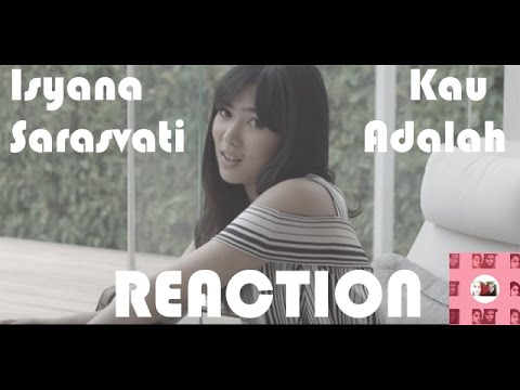 download lagu Isyana Sarasvati - Kau Adalah Reaction gratis